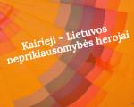 Liutauras Gudžinskas. Kairieji – Lietuvos nepriklausomybės herojai