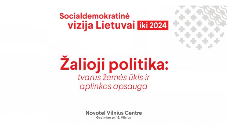 Socialdemokratinė vizija Lietuvai | Žalioji politika