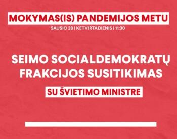 Socialdemokratų frakcija susitiks su švietimo ir mokslo ministre J. Šiugždiniene