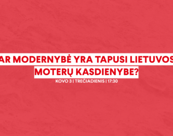 Ar modernybė yra tapusi Lietuvos moterų kasdienybe?